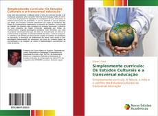 Borítókép a  Simplesmente currículo: Os Estudos Culturais e a transversal educação - hoz