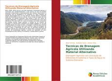 Обложка Tecnicas de Drenagem Agricola Utilizando Material Alternativo