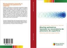 Portada del libro de Biochip polimérico baseado na ressonância de plásmons de superfície