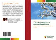 Capa do livro de A escuta pedagógica à criança hospitalizada