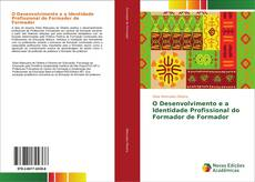 Couverture de O Desenvolvimento e a Identidade Profissional do Formador de Formador