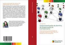 Bookcover of Institucionalização do domínio de Organização do Conhecimento
