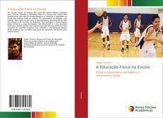 Bookcover of A Educação Física na Escola