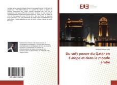 Bookcover of Du soft power du Qatar en Europe et dans le monde arabe