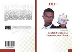 La stabilisation des frontières en Afrique kitap kapağı