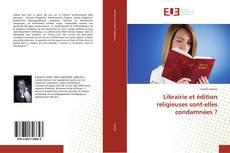 Portada del libro de Librairie et édition religieuses sont-elles condamnées ?
