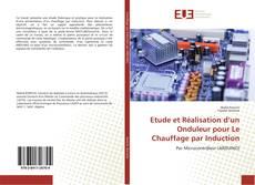 Bookcover of Etude et Réalisation d'un Onduleur pour Le Chauffage par Induction