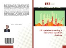 Buchcover von Oil optimization using a new water injection strategy