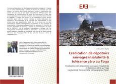 Portada del libro de Eradication de dépotoirs sauvages:insalubrité & tolérance zéro au Togo