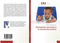Bookcover of Participation parentale à la réussite des écoliers