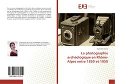 Portada del libro de La photographie archéologique en Rhône-Alpes entre 1850 et 1950