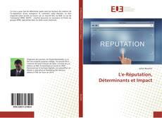 Обложка L'e-Réputation, Déterminants et Impact