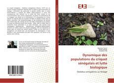 Bookcover of Dynamique des populations du criquet sénégalais et lutte biologique