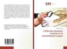 Bookcover of L'effet des situations d'achat sur le consentement à payer