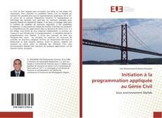 Bookcover of Initiation à la programmation appliquée au Génie Civil