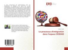 Copertina di Le processus d'intégration dans l'espace CEDEAO