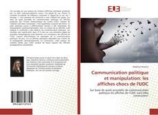 Couverture de Communication politique et manipulation: les affiches chocs de l'UDC