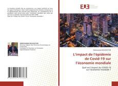 Bookcover of L'impact de l'épidémie de Covid-19 sur l'économie mondiale