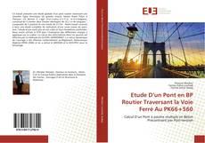 Copertina di Etude D'un Pont en BP Routier Traversant la Voie Ferré Au PK66+560