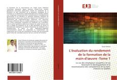 Bookcover of L'évaluation du rendement de la formation de la main-d'œuvre -Tome 1