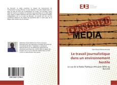 Bookcover of Le travail journalistique dans un environnement hostile
