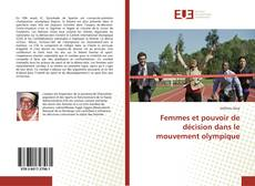 Bookcover of Femmes et pouvoir de décision dans le mouvement olympique