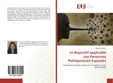 Bookcover of Le dispositif applicable aux Personnes Politiquement Exposées