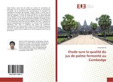 Etude sure la qualité du jus de palme fermenté au Cambodge kitap kapağı