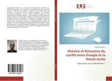 Bookcover of Histoire et Naissance du conflit entre Google et la Presse écrite