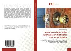 Bookcover of La vente en viager et les opérations immobilières avec rente viagère