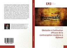 Bookcover of Obstacles à l'utilisation efficace de la contraception moderne à Djibouti