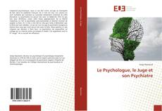 Bookcover of Le Psychologue, le Juge et son Psychiatre