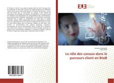 Buchcover von Le rôle des canaux dans le parcours client en BtoB