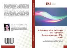 Bookcover of Effets éducation infirmière sur l'adhésion thérapeutique des DT2-Liban