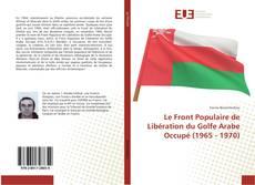 Bookcover of Le Front Populaire de Libération du Golfe Arabe Occupé (1965 - 1970)