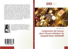 """Bookcover of L'expression de l'amour dans """"Chants d'Ombre"""" de Léopold Sédar SENGHOR"""