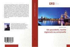 Couverture de Uti-possidetis, norme régionale ou universelle