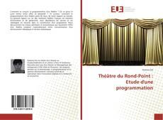 Couverture de Théâtre du Rond-Point : Etude d'une programmation