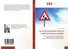 Borítókép a  La communication dans le cadre de travaux publics - hoz