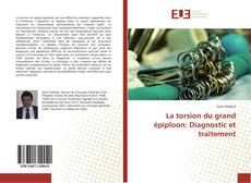 Bookcover of La torsion du grand épiploon: Diagnostic et traitement