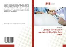 Обложка Douleur chronique et opioïdes: Efficacité à long terme
