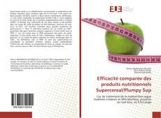 Couverture de Efficacité comparée des produits nutritionnels Supercereal/Plumpy Sup