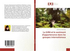 Bookcover of La GiRH et le sentiment d'appartenance dans les groupes internationaux