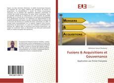 Bookcover of Fusions & Acquisitions et Gouvernance