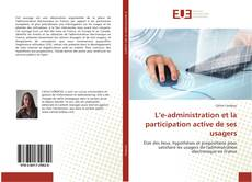 Couverture de L'e-administration et la participation active de ses usagers