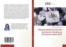 Bookcover of Responsabilité pénale des personnes morales au Cameroun avant 2016