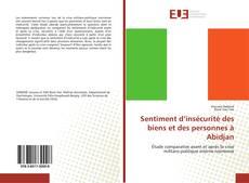 Copertina di Sentiment d'insécurité des biens et des personnes à Abidjan