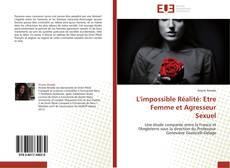 Bookcover of L'impossible Réalité: Etre Femme et Agresseur Sexuel