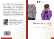 Bookcover of Tous sont égaux sous le fouet