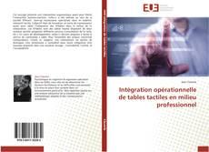 Bookcover of Intégration opérationnelle de tables tactiles en milieu professionnel
